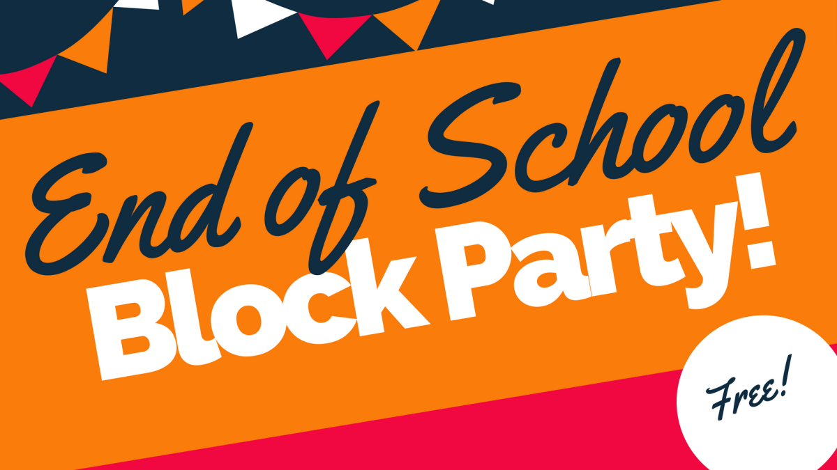 End of School Block Party!